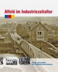 """Buch, """"Alfeld im Industriezeitalter"""""""