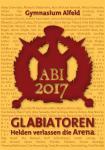 "Broschüre, ABI 2017 - ""Glabiatoren verlassen die Arena"""